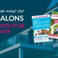 Salon de la Maison Neuve /BORDEAUX –  Salon de l'habitat & du jardin/SAINTES