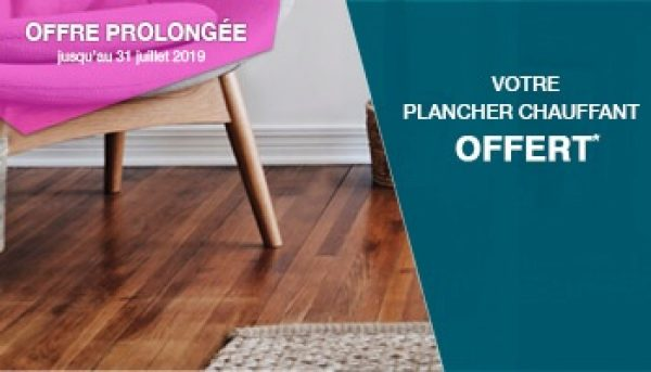 plancher chauffant offert